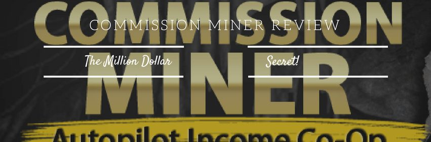 Commission Miner Review