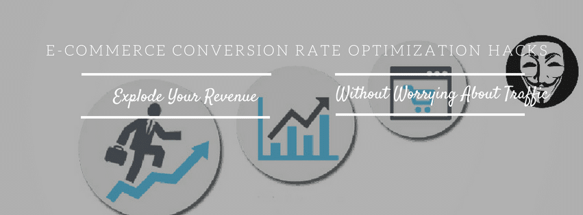 Ecommerce Conversion rate Optimization Hacks