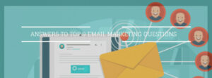 Answers to top 9 emailmarketing questions