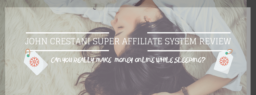 John Crestani Super Affiliate System review