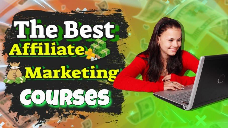 Te Best Affiliate Marketing Courses