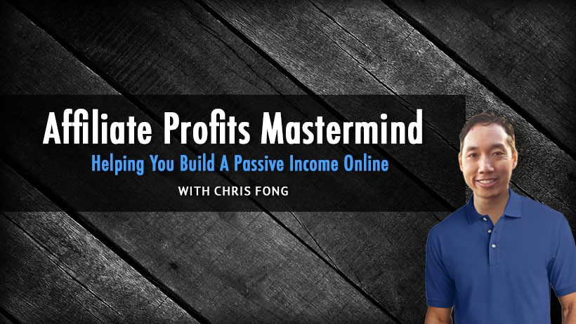 Affiliate Profits Master Mind Affiliate Marketing Group with Chris Fong